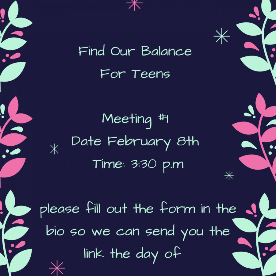 The information to the first meeting for Find Our Balance. Photo Courtesy of: Google Classroom Find Our Balance For Teens.